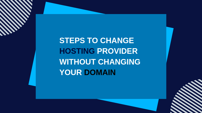 Steps to Change Hosting Provider Without Changing Your Domain