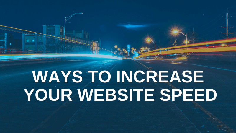 Ways to Increase Your Website Speed